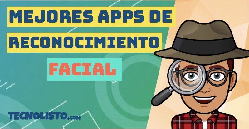 Las mejores aplicaciones para buscar personas por reconocimiento facial 1