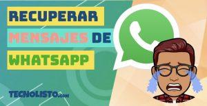 Cómo recuperar los mensajes borrados de WhatsApp