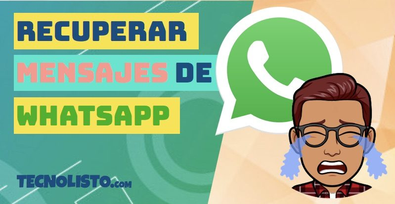 Cómo recuperar los mensajes borrados de WhatsApp 1
