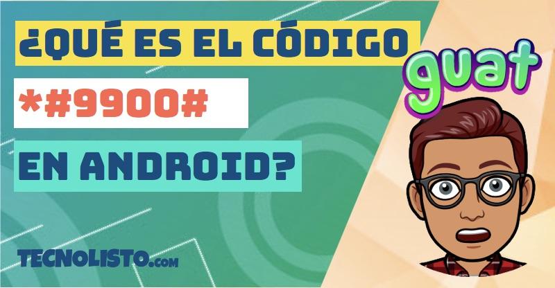 ¿Para qué sirve el código *#9900# en Android? 1